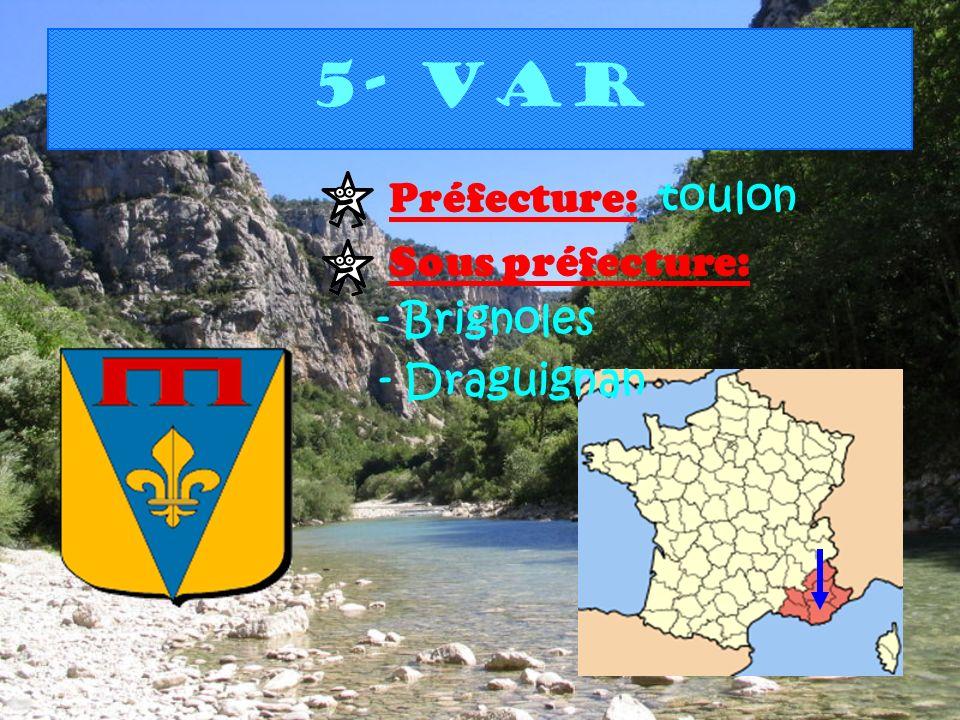 5- Var Préfecture: toulon Sous préfecture: - Brignoles - Draguignan