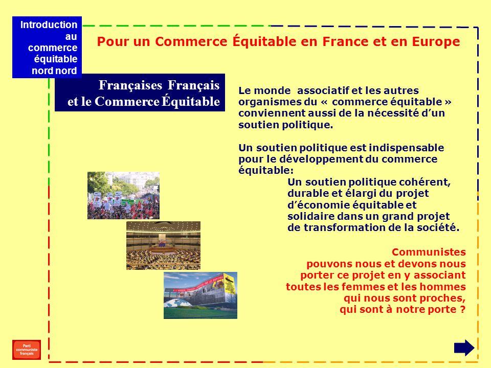 Le monde associatif et les autres organismes du « commerce équitable » conviennent aussi de la nécessité dun soutien politique.