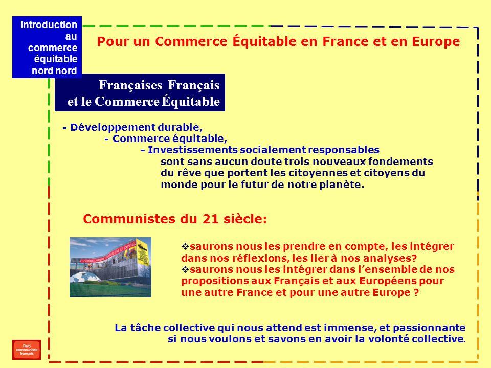 - Développement durable, - Commerce équitable, - Investissements socialement responsables sont sans aucun doute trois nouveaux fondements du rêve que