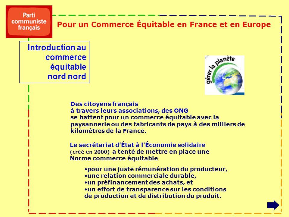 Pour un Commerce Équitable en France et en Europe Des citoyens français à travers leurs associations, des ONG se battent pour un commerce équitable av