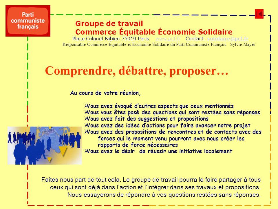 Groupe de travail Commerce Équitable Économie Solidaire Place Colonel Fabien 75019 Paris www.pcf.fr Contact: solidaire@pcf.frwww.pcf.frsolidaire@pcf.f