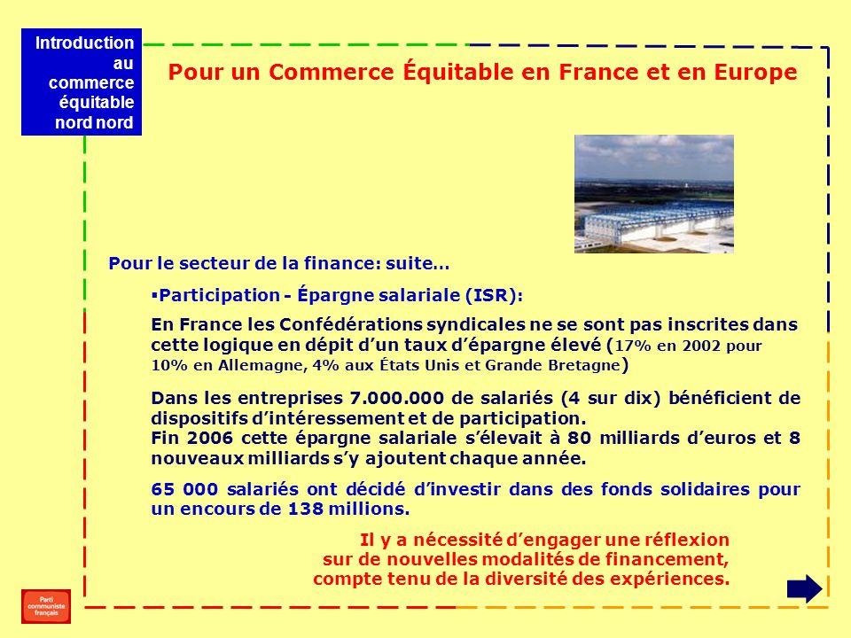 Participation - Épargne salariale (ISR): En France les Confédérations syndicales ne se sont pas inscrites dans cette logique en dépit dun taux dépargn