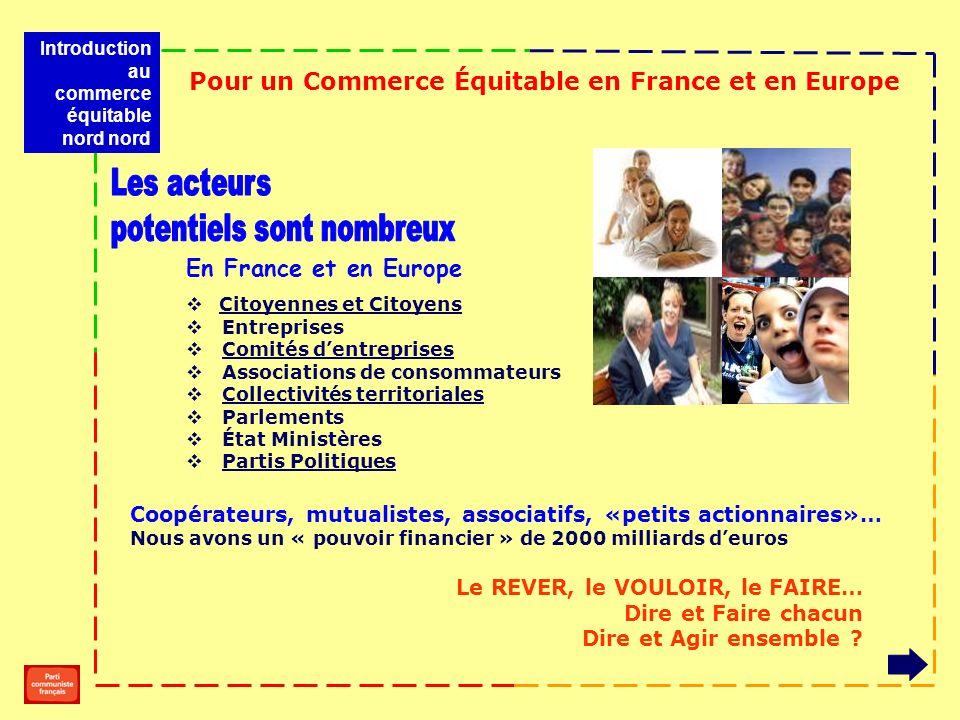 Pour un Commerce Équitable en France et en Europe Le REVER, le VOULOIR, le FAIRE… Dire et Faire chacun Dire et Agir ensemble ? En France et en Europe