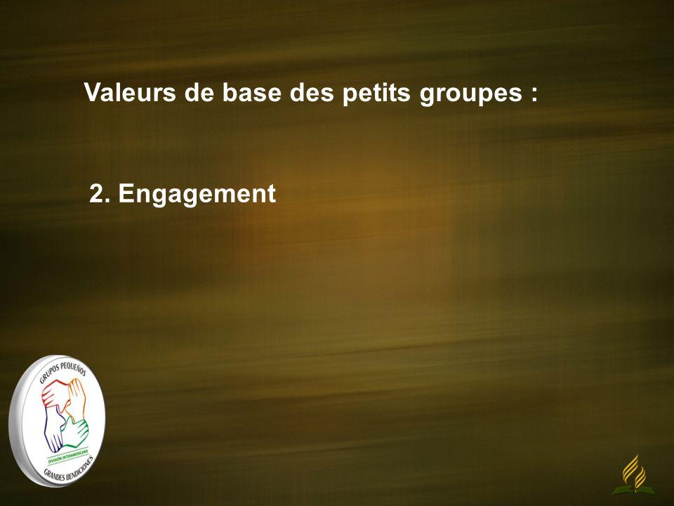 Valeurs de base des petits groupes : 2. Engagement