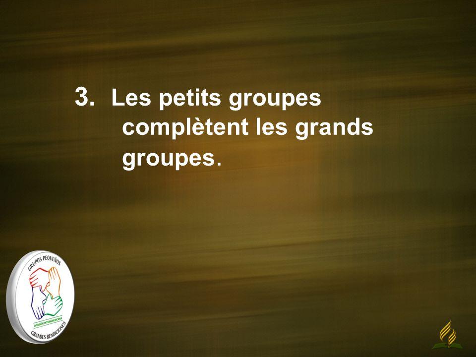 3. Les petits groupes complètent les grands groupes.