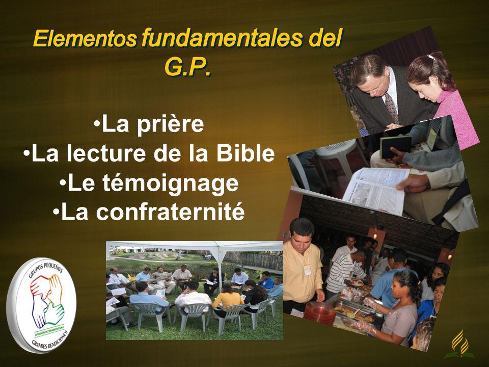 La prière La lecture de la Bible Le témoignage La confraternité