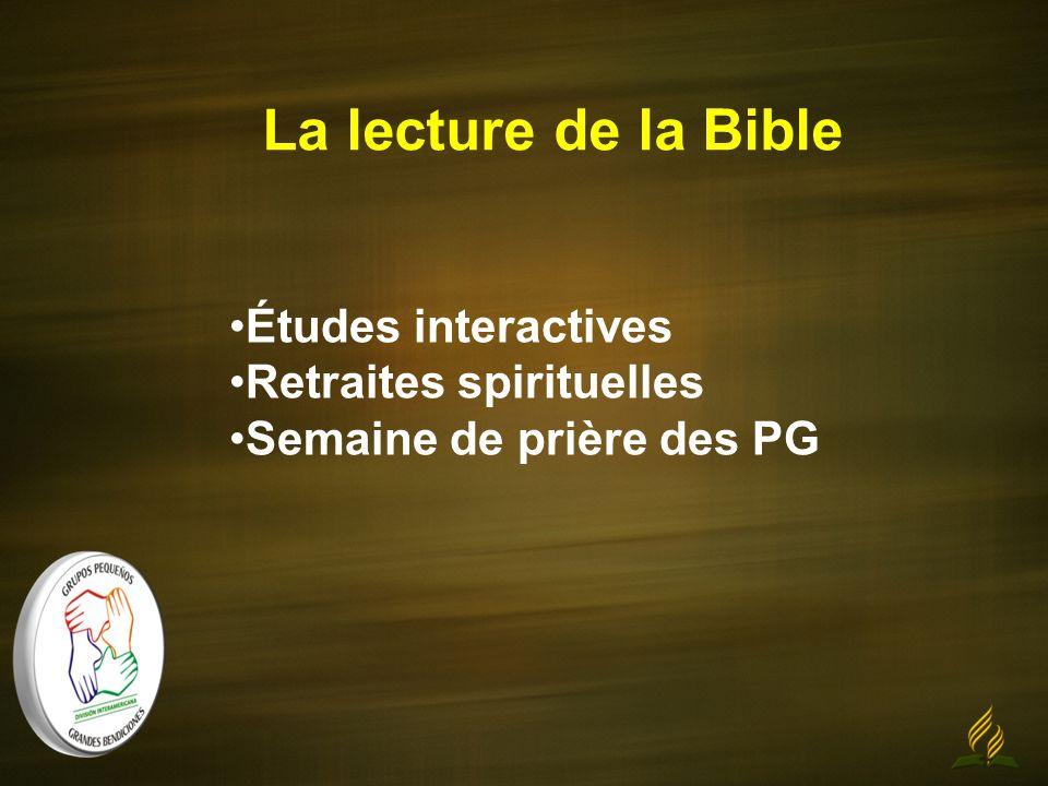 La lecture de la Bible Études interactives Retraites spirituelles Semaine de prière des PG