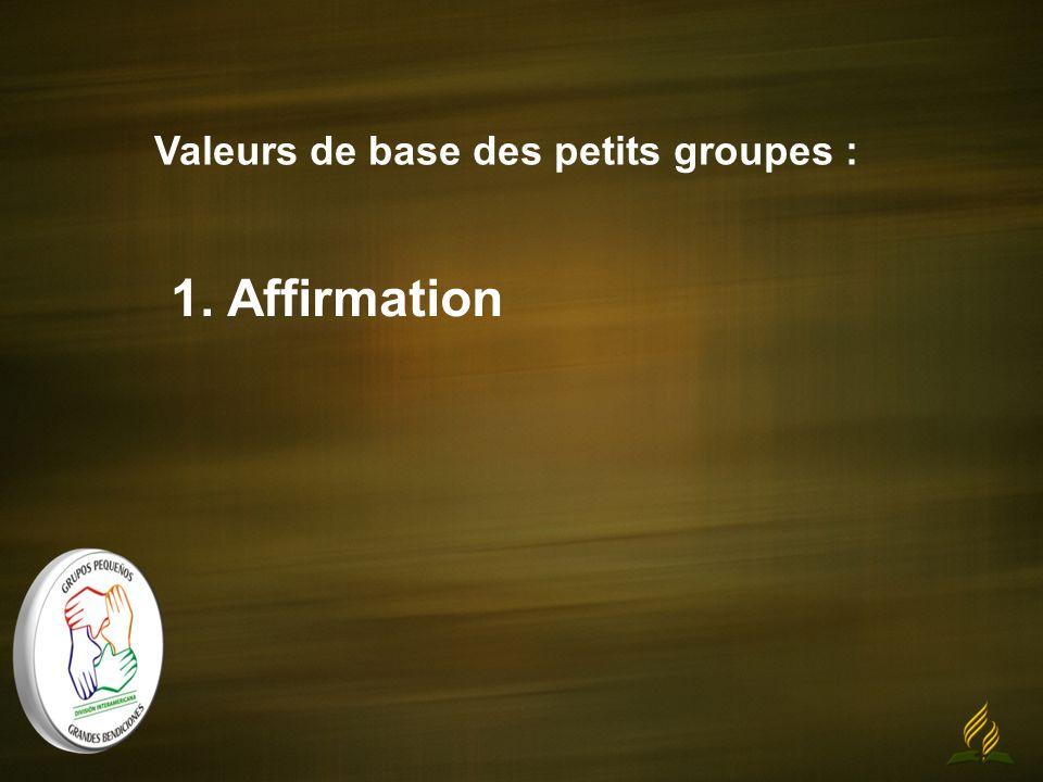 Valeurs de base des petits groupes : 1. Affirmation