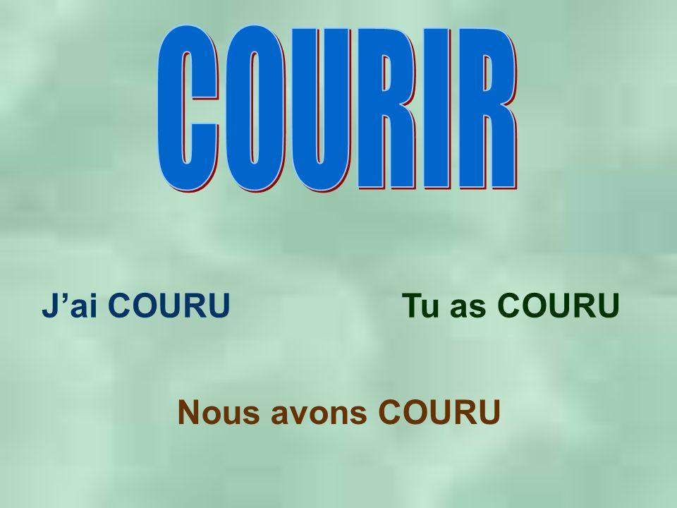 Jai COURUTu as COURU Nous avons COURU