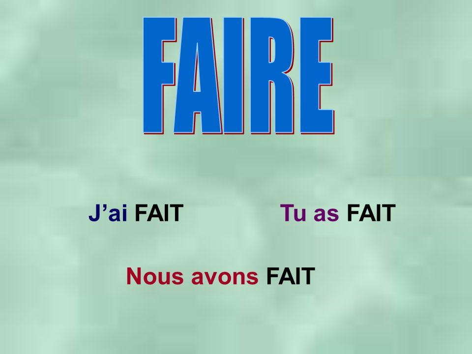 Jai FAITTu as FAIT Nous avons FAIT