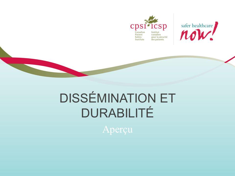 DISSÉMINATION ET DURABILITÉ Aperçu