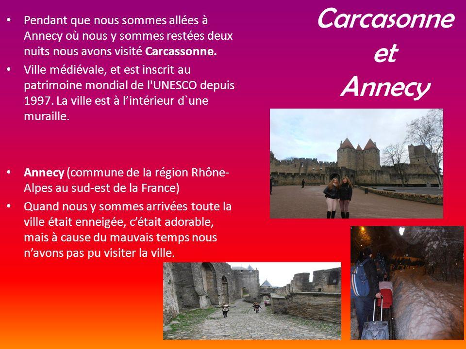Carcasonne et Annecy Pendant que nous sommes allées à Annecy où nous y sommes restées deux nuits nous avons visité Carcassonne. Ville médiévale, et es