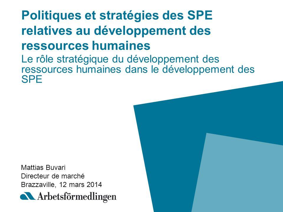 Politiques et stratégies des SPE relatives au développement des ressources humaines Le rôle stratégique du développement des ressources humaines dans
