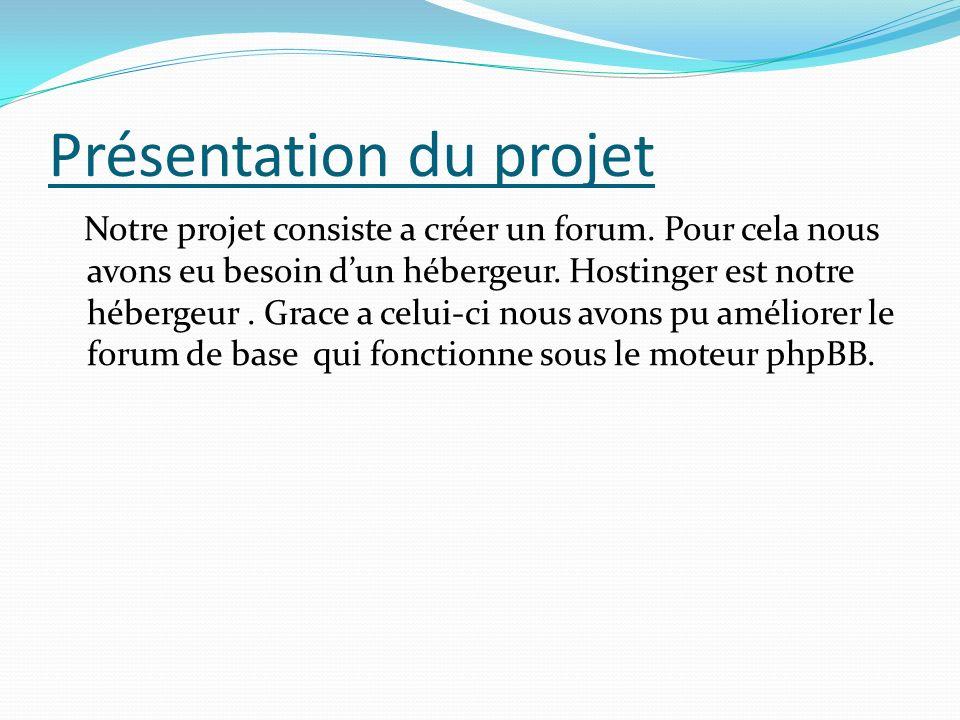 Présentation du projet Notre projet consiste a créer un forum.