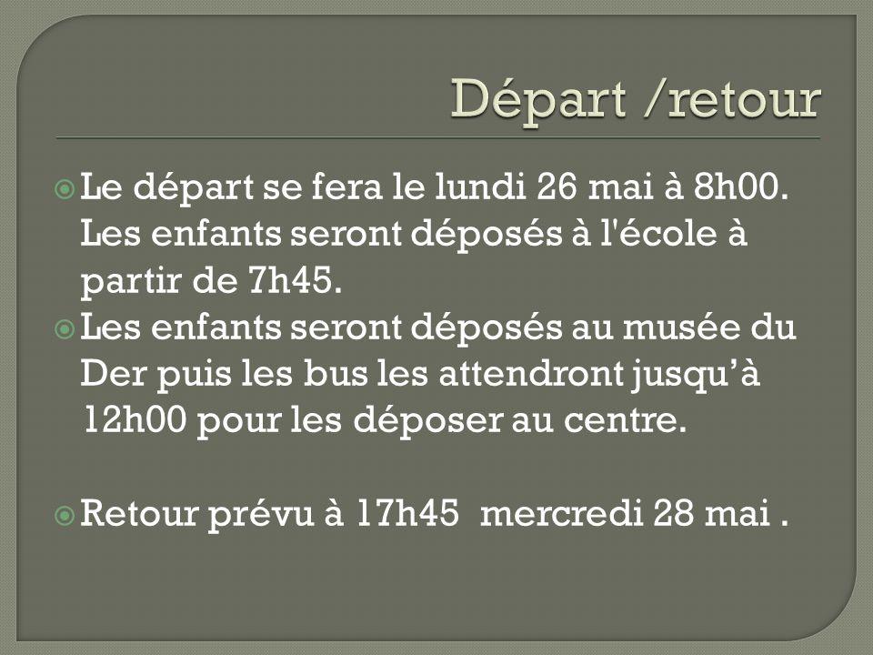 Le départ se fera le lundi 26 mai à 8h00.Les enfants seront déposés à l école à partir de 7h45.