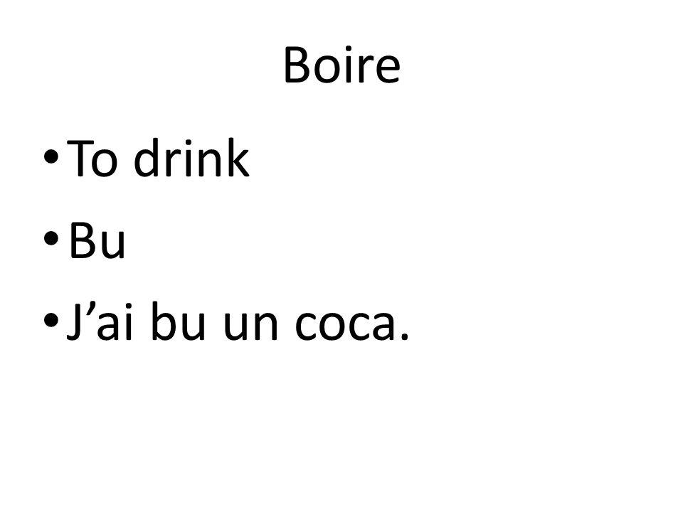 Boire To drink Bu Jai bu un coca.