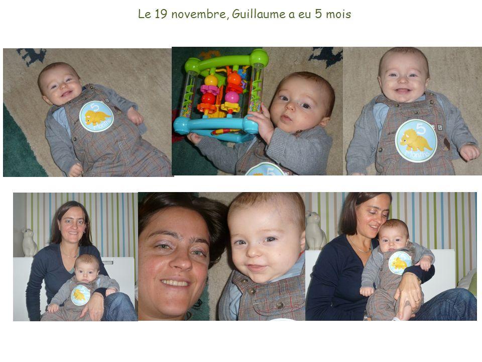Le 19 novembre, Guillaume a eu 5 mois