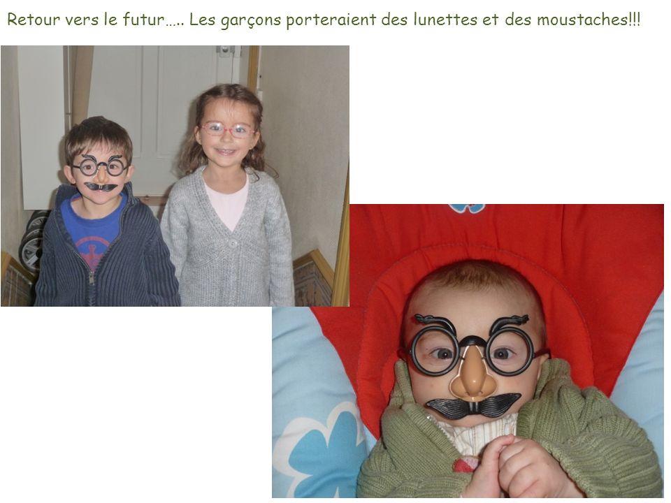 Retour vers le futur….. Les garçons porteraient des lunettes et des moustaches!!!