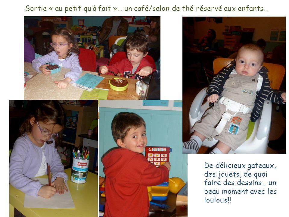 Sortie « au petit quà fait »… un café/salon de thé réservé aux enfants… De délicieux gateaux, des jouets, de quoi faire des dessins… un beau moment avec les loulous!!