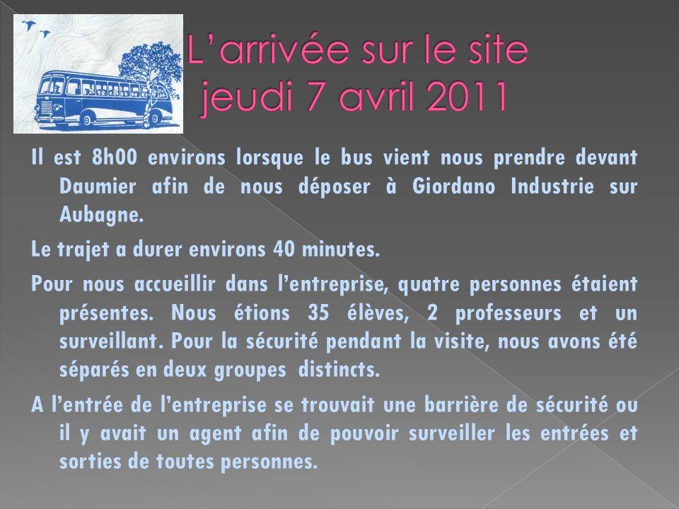 Il est 8h00 environs lorsque le bus vient nous prendre devant Daumier afin de nous déposer à Giordano Industrie sur Aubagne.