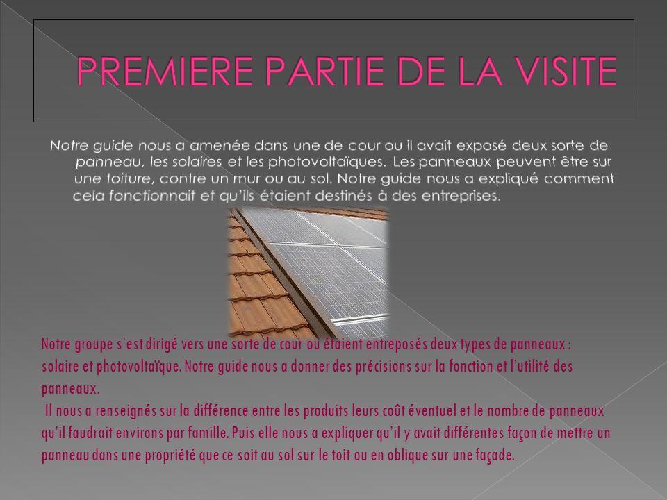 Notre groupe sest dirigé vers une sorte de cour ou étaient entreposés deux types de panneaux : solaire et photovoltaïque.