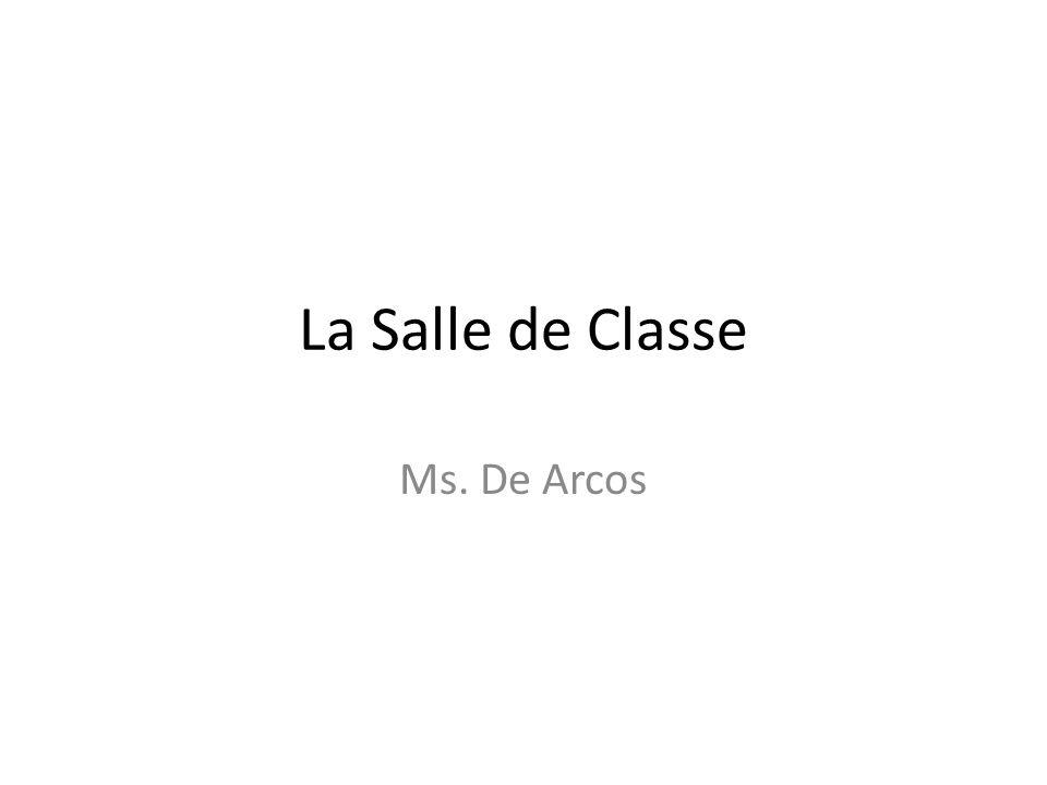 La Salle de Classe Ms. De Arcos