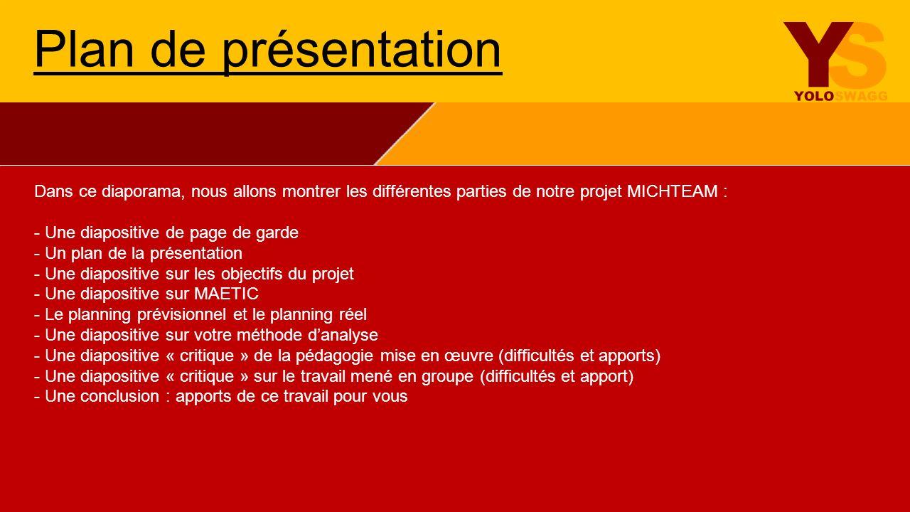 Dans ce diaporama, nous allons montrer les différentes parties de notre projet MICHTEAM : - Une diapositive de page de garde - Un plan de la présentat