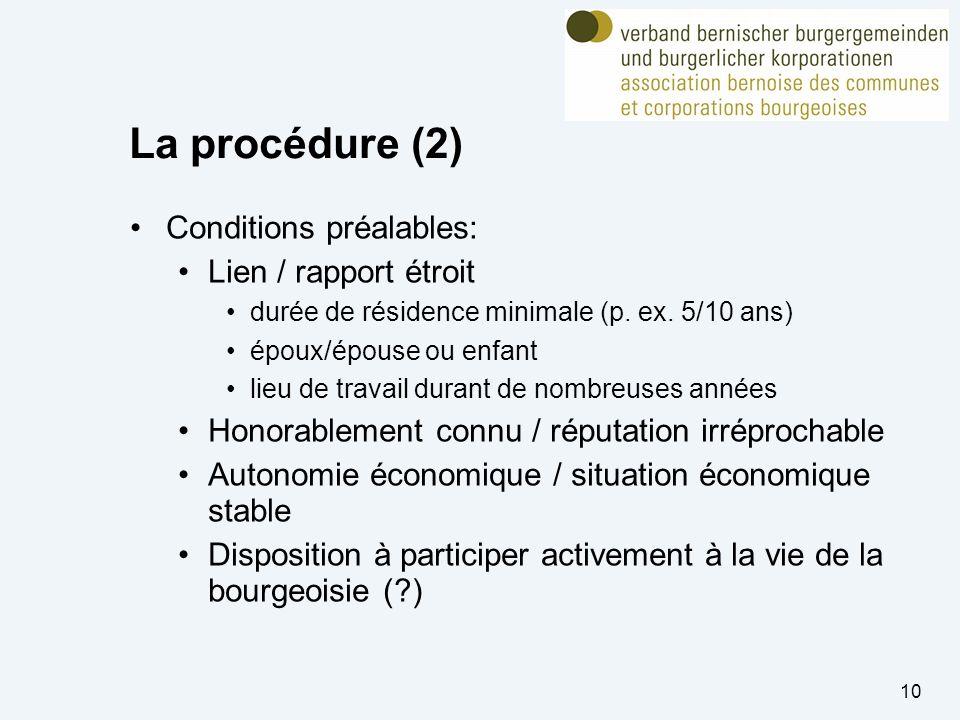 La procédure (2) Conditions préalables: Lien / rapport étroit durée de résidence minimale (p.