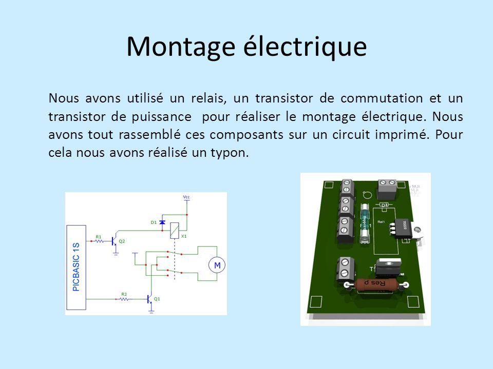 Montage électrique Nous avons utilisé un relais, un transistor de commutation et un transistor de puissance pour réaliser le montage électrique.