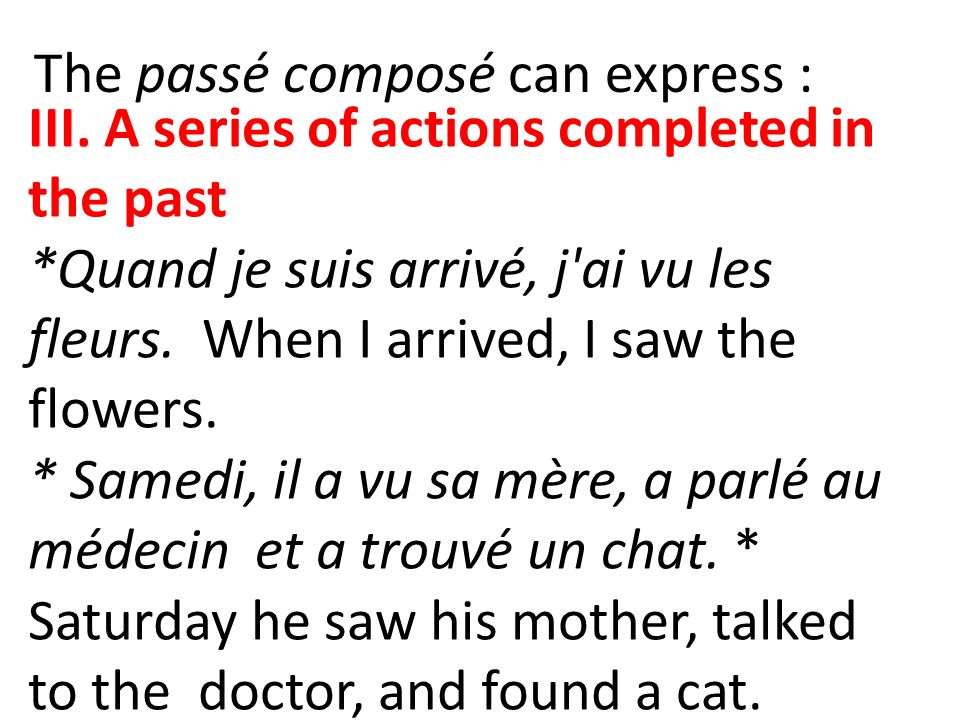 While avoir is the most common helping verb, some verbs form their passé composé with the helping verb être.