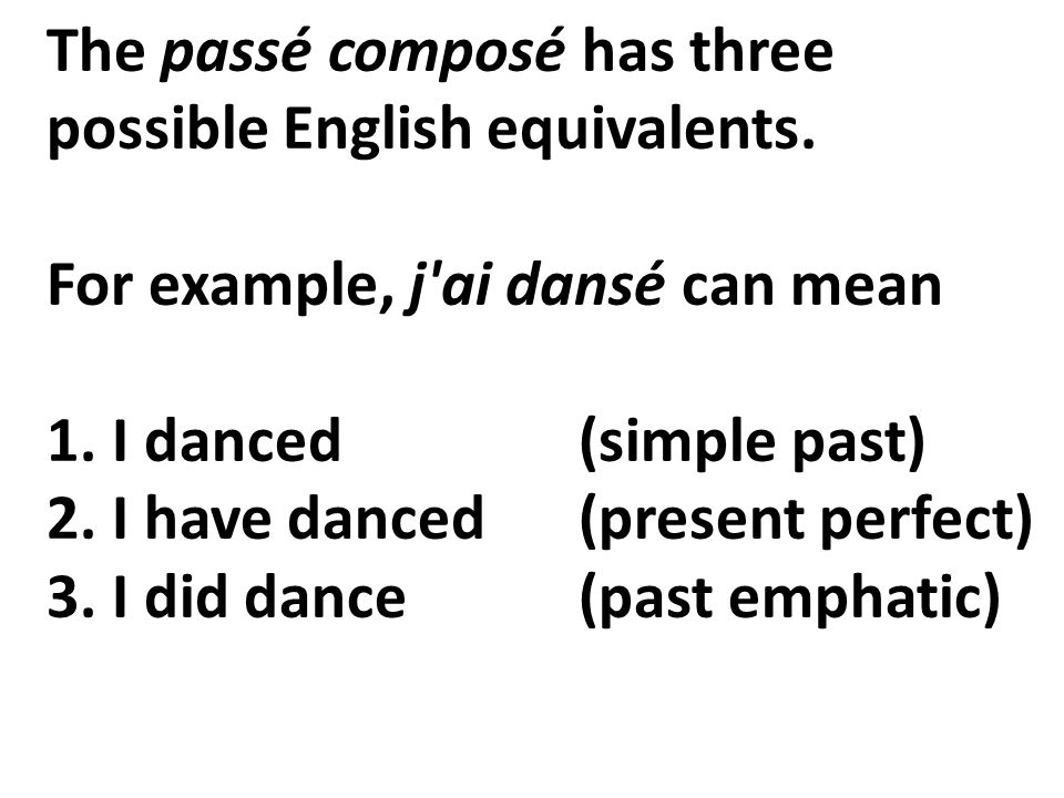 The passé composé is a compound conjugation, which means it has two parts:compound conjugation 1.