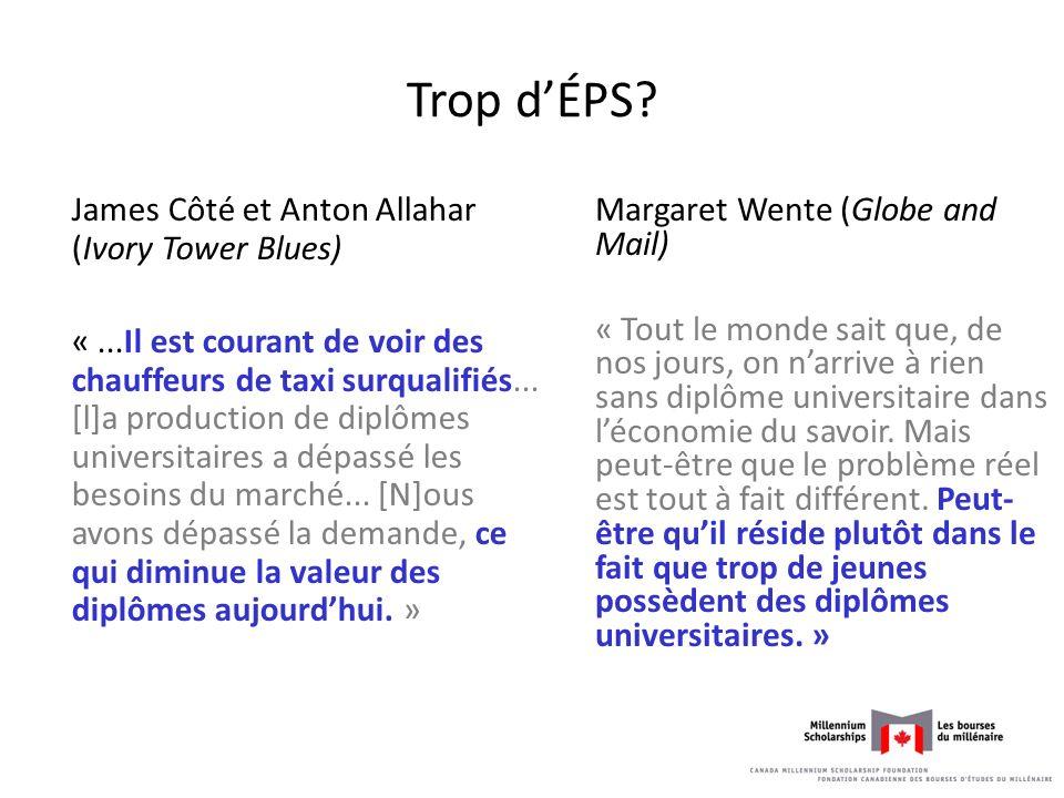 Trop dÉPS? James Côté et Anton Allahar (Ivory Tower Blues) «...Il est courant de voir des chauffeurs de taxi surqualifiés... [l]a production de diplôm