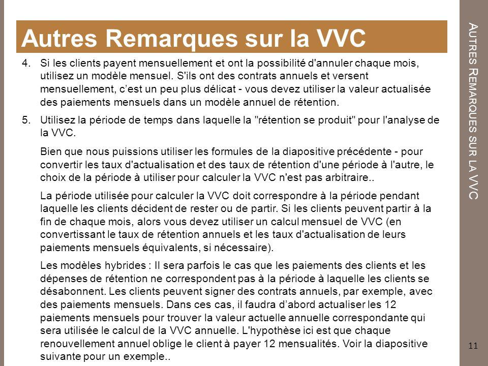 A UTRES R EMARQUES SUR LA VVC Autres Remarques sur la VVC 4. Si les clients payent mensuellement et ont la possibilité d'annuler chaque mois, utilisez
