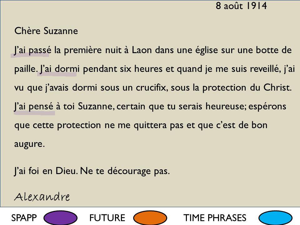 8 août 1914 Chère Suzanne Jai passé la première nuit à Laon dans une église sur une botte de paille. Jai dormi pendant six heures et quand je me suis