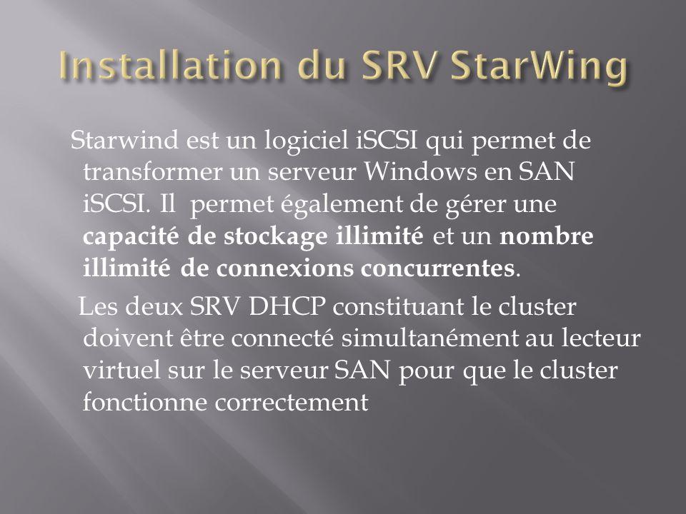 Starwind est un logiciel iSCSI qui permet de transformer un serveur Windows en SAN iSCSI. Il permet également de gérer une capacité de stockage illimi