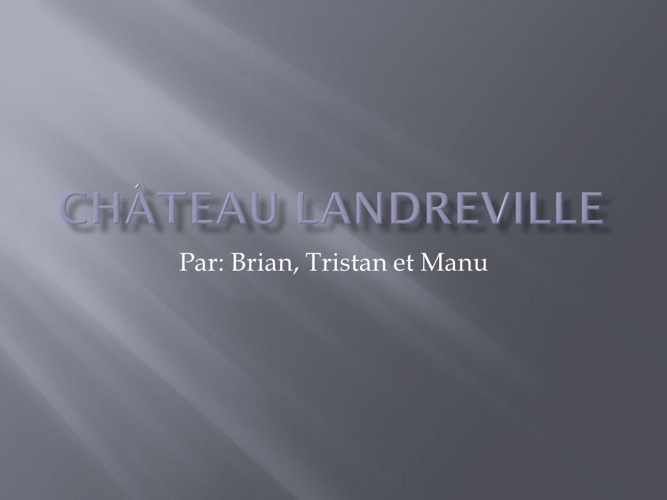 Nous allons présenter notre châteaux Landreville.