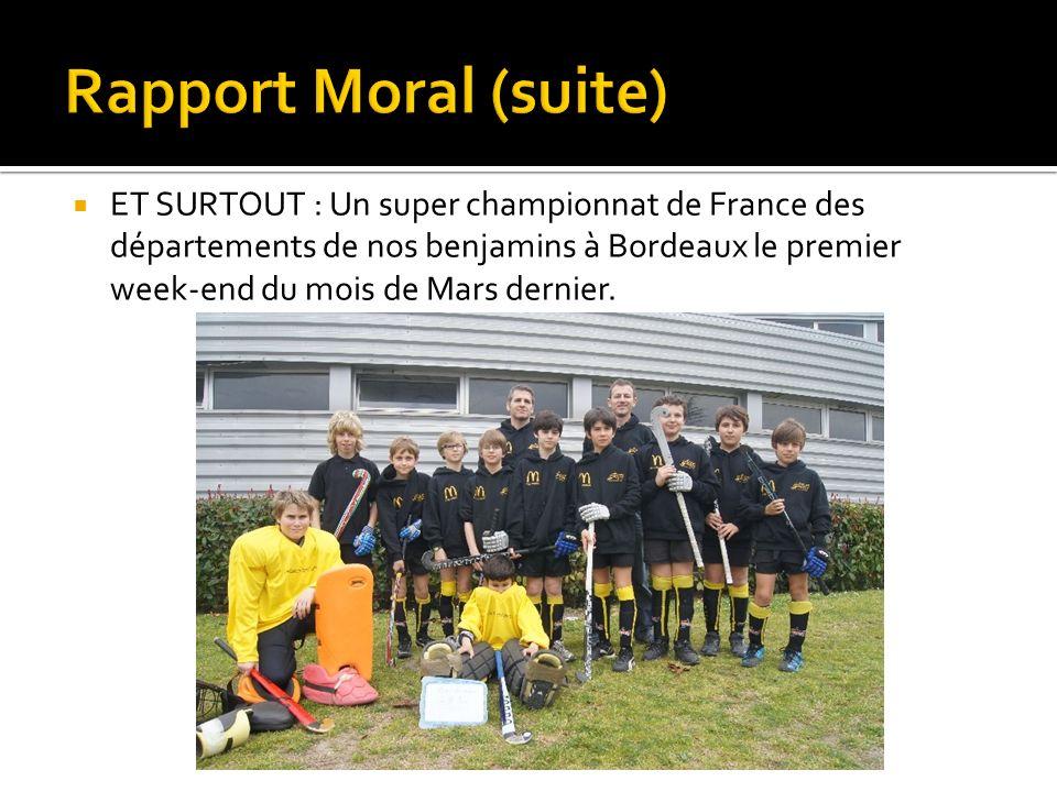 ET SURTOUT : Un super championnat de France des départements de nos benjamins à Bordeaux le premier week-end du mois de Mars dernier.