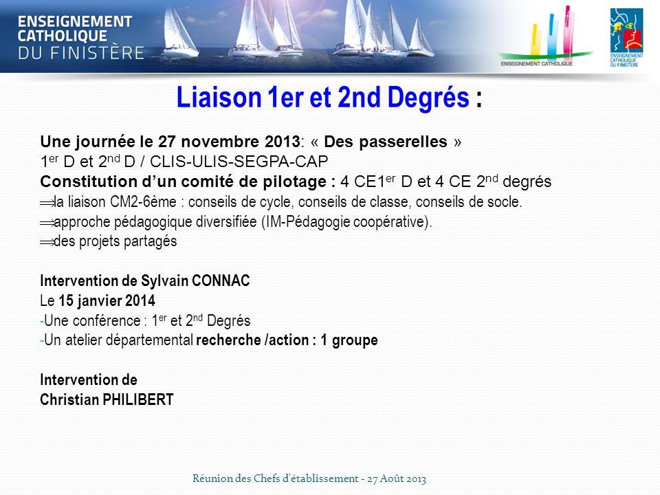 Liaison 1er et 2nd Degrés : Une journée le 27 novembre 2013: « Des passerelles » 1 er D et 2 nd D / CLIS-ULIS-SEGPA-CAP Constitution dun comité de pil