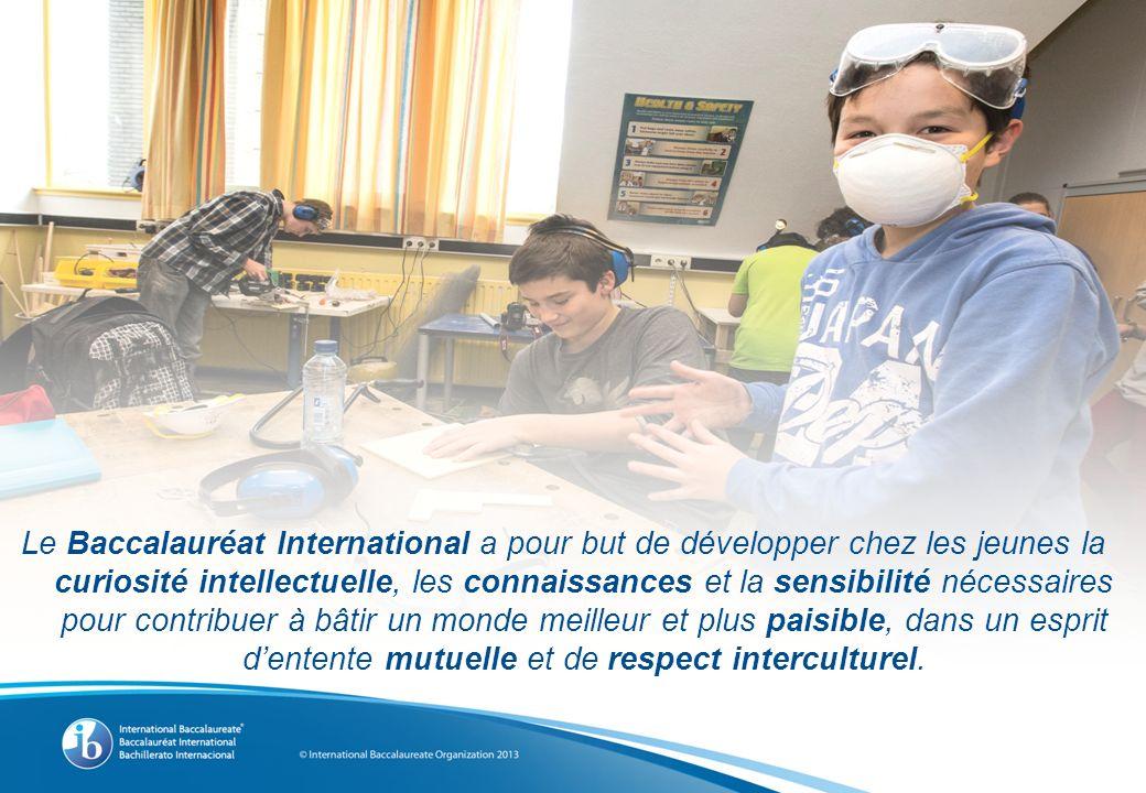 Le Baccalauréat International a pour but de développer chez les jeunes la curiosité intellectuelle, les connaissances et la sensibilité nécessaires pour contribuer à bâtir un monde meilleur et plus paisible, dans un esprit dentente mutuelle et de respect interculturel.