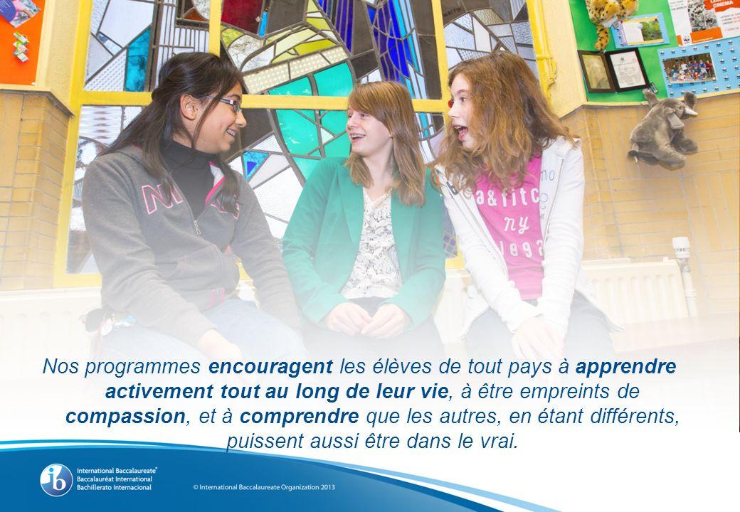 Nos programmes encouragent les élèves de tout pays à apprendre activement tout au long de leur vie, à être empreints de compassion, et à comprendre que les autres, en étant différents, puissent aussi être dans le vrai.