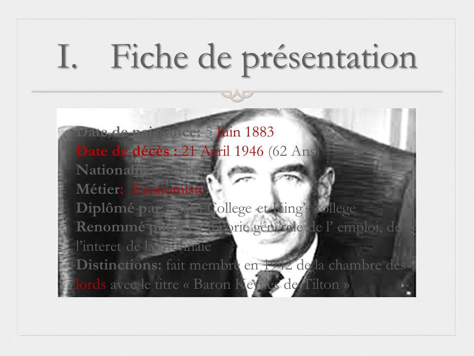 I.Fiche de présentation Date de naissance: 5 Juin 1883 Date de décès : 21 Avril 1946 (62 Ans) Nationalité: Anglaise Métier: Economiste Diplômé par: Et