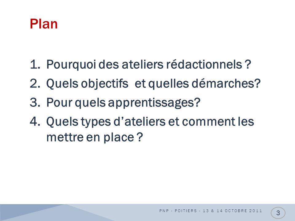 3. Pour quels apprentissages ? PNP - POITIERS - 13 & 14 OCTOBRE 2011 14