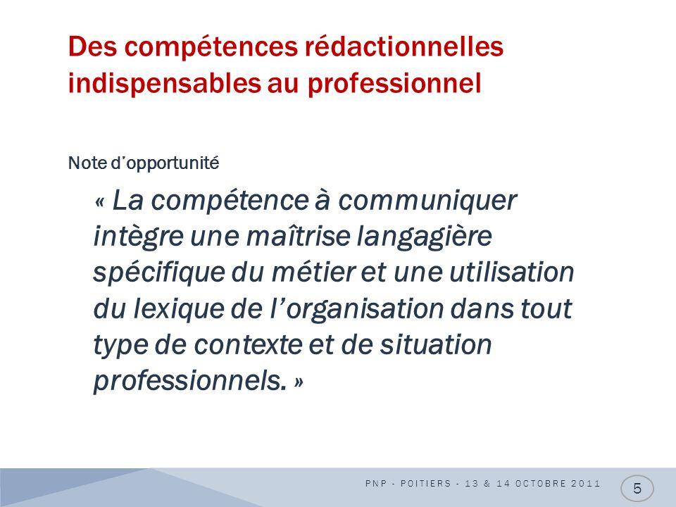 Leur présentation dans le référentiel PNP - POITIERS - 13 & 14 OCTOBRE 2011 16 Données de la situation Savoirs associésPerformance attendue - Les données comptables et commerciales de lorganisation.