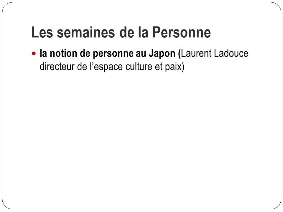 la notion de personne au Japon ( Laurent Ladouce directeur de lespace culture et paix) Les semaines de la Personne