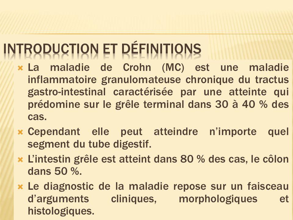 La maladie de Crohn (MC) est une maladie inflammatoire granulomateuse chronique du tractus gastro-intestinal caractérisée par une atteinte qui prédomi