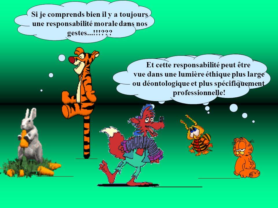 Si je comprends bien il y a toujours une responsabilité morale dans nos gestes...!!!??? Et cette responsabilité peut être vue dans une lumière éthique