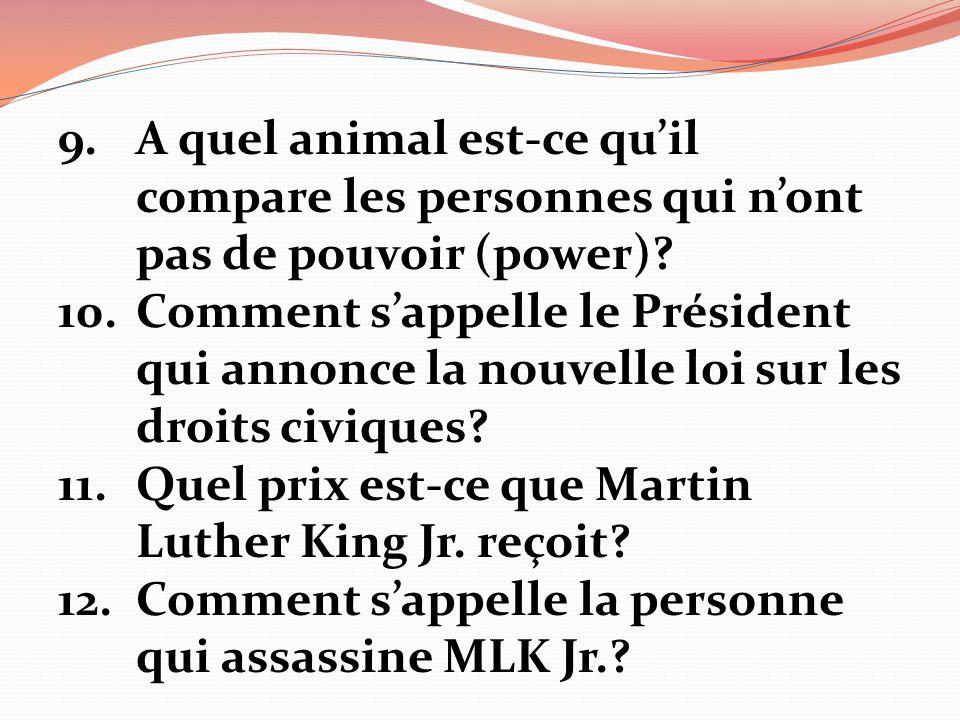 9.A quel animal est-ce quil compare les personnes qui nont pas de pouvoir (power).