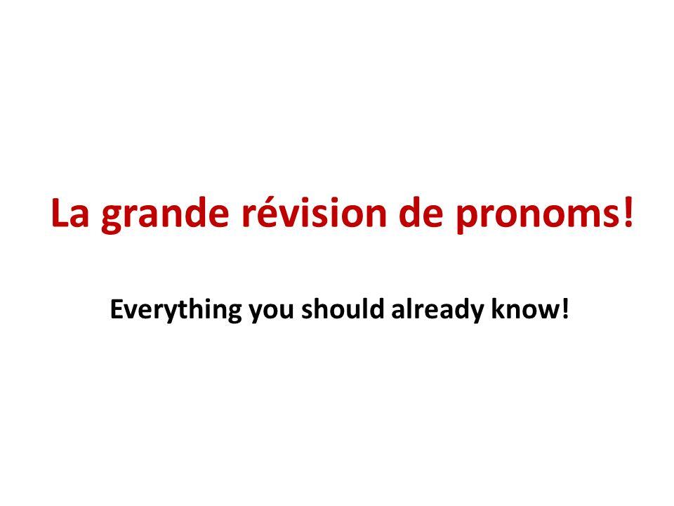 La grande révision de pronoms! Everything you should already know!