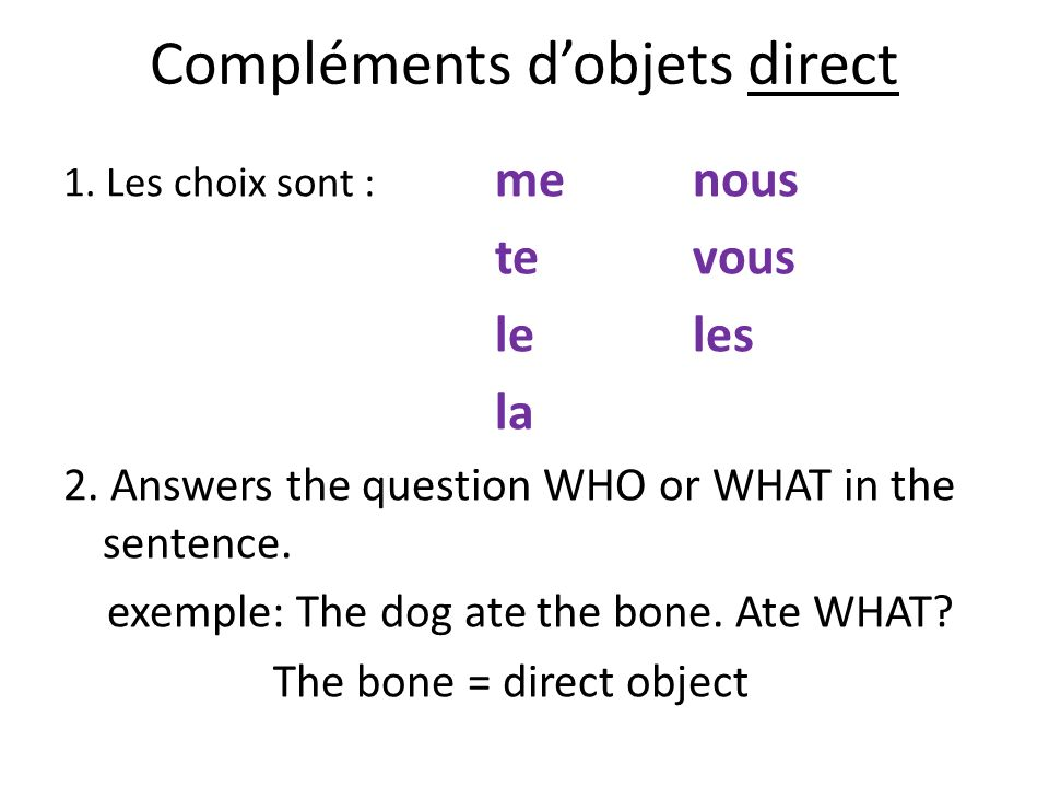 3.If there are two verbs, put the pronoun before the INFINITIVE Tu vas la finir tout à lheure.