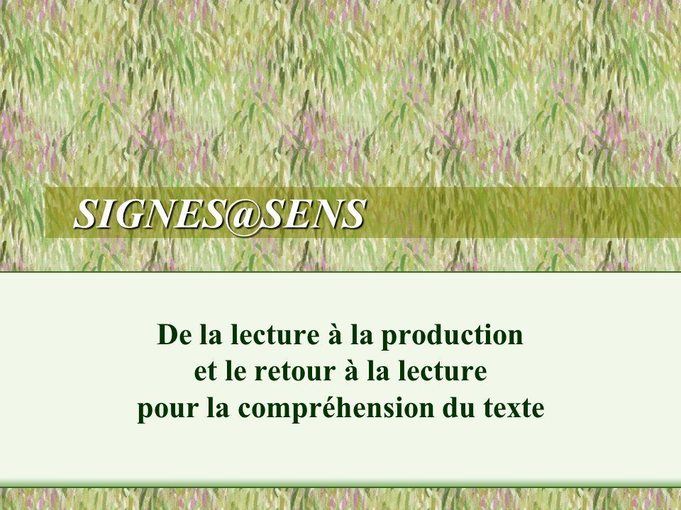 SIGNES@SENS De la lecture à la production et le retour à la lecture pour la compréhension du texte